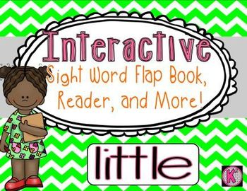 Sight Word: LITTLE  - Interactive Flap Book, Reader, and More!