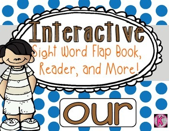 Sight Word: OUR- Interactive Flap Book, Reader, and More!