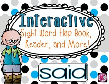 Sight Word: SAID - Interactive Flap Book, Reader, and More!