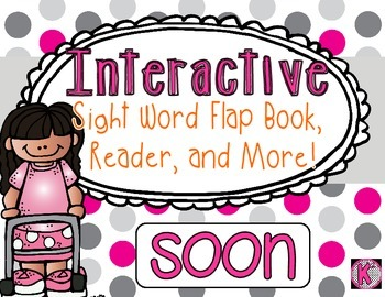 Sight Word: SOON - Interactive Flap Book, Reader, and More!