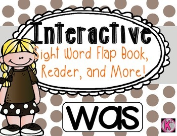 Sight Word: WAS - Interactive Flap Book, Reader, and More!
