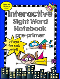 Interactive Sight Word Notebook Pre-Primer Words!