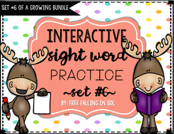 Interactive Sight Word Practice-SET #6 (activities, games, and much more)