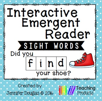 Interactive Emergent Sight Word Reader - did you FIND your shoe?