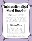 Interactive Sight Word Reader- Helping Mom (MOM)