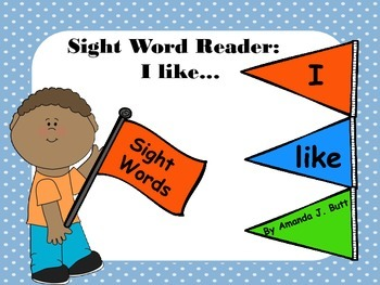 Interactive Sight Word Reader; Sight Words: I, like, Kindergarten, First