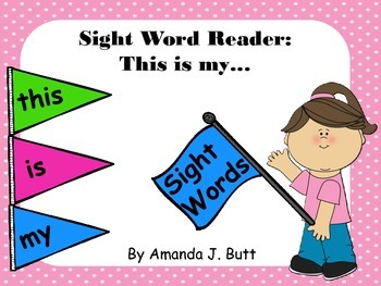 Interactive Sight Word Reader; Sight Words: this, is, my, Kindergarten, First