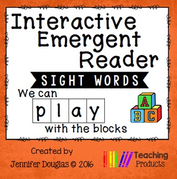 Interactive Emergent Sight Word Reader - we can PLAY with the blocks