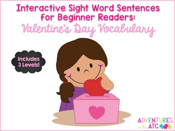 Interactive Sight Word Sentences for Beginner Readers:  Valentine's Vocabulary