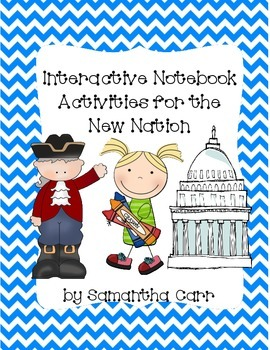 Interactive Social Studies Notebook Activities: New Nation!