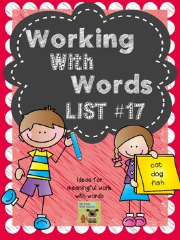 Interactive Spelling Curriculum and Working with Words, List 17