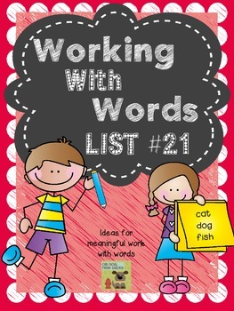 Interactive Spelling Curriculum and Working with Words, List 21