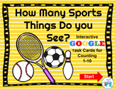 Interactive Sports Counting 1 to 10 Task Cards for Google Drive and Google Class