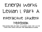 Interactive Student Notebook -- Energy Works