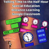 Interactive Time-Half Hour Special Education Google Classr