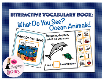 Interactive Vocabulary Book: Ocean Animals, What Do You See?