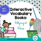 Interactive Vocabulary Books: Helping at Home