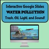 Interactive Water Pollution Google Slides