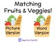 Interactive WhiteBoard Activity: Fruits & Veggies (Picture Match & Word Find)