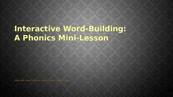 Interactive Word-Building: A Phonics Mini-Lesson SAMPLE