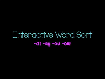 Interactive Word Sort for -ai, -ay, -ou and -ow