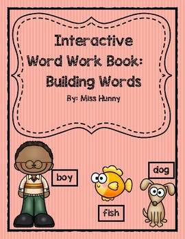 Interactive Word Work Book: Building Words