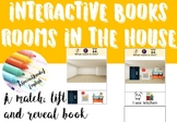 Interactive/adapted book: rooms in the house (match, lift and reveal books)
