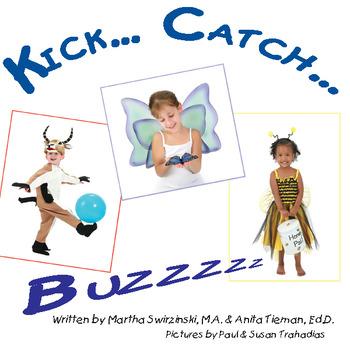 Kick...Catch...Buzzzz