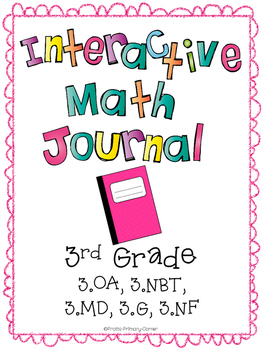 Interactive math journal/notebook (ALL 3rd grade Common Core Standards)