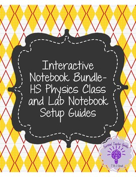 Interactive notebook bundle- HS Physics Class and Lab notebook setup guides!
