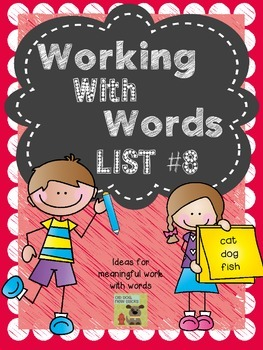 InteractiveSpelling Curriculum and Working with Words, List 8