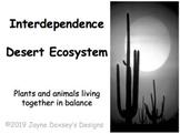 Interdependence: Desert Ecosystem