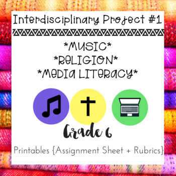 Interdisciplinary Project 1 : Grade 6 *MUSIC, RELIGION, ELA*