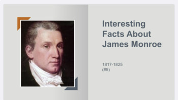 Interesting Facts about President James Monroe