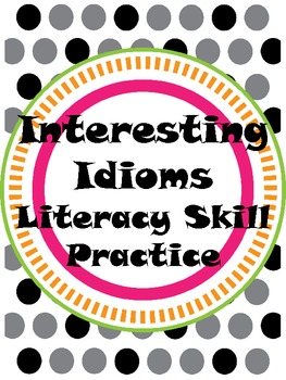 Interesting Idioms Literacy Skill Practice