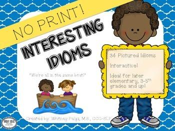 Interesting Idioms- No Print! FREEBIE