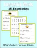 Interesting Words (ASL Fingerspelling)