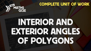 Interior & Exterior Angles of Polygons - Complete Unit of Work