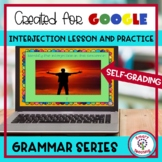 Interjections for Google Classroom Self Grading Perfect fo