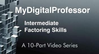 Intermediate Factoring Skills Video Series