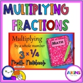 Intermediate Interactive Math Notebook Multiplying a Fraction by a Whole Number