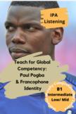 Intermediate Low/ Intermediate Mid: Paul Pogba and French