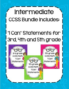 "Intermediate School (3rd, 4th, 5th) :BUNDLE MATH CCSS ""I Can"" Statements"