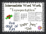 "Word Work and Vocabulary 5-Day Intermediate Unit ""TRANSPORTATION"""