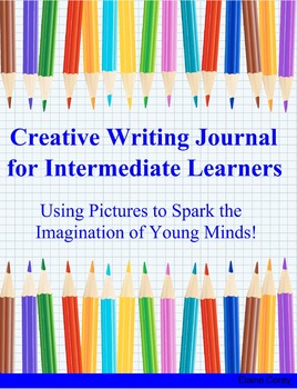 Intermediate Writing Journal: Using Pictures to Spark the Imagination!