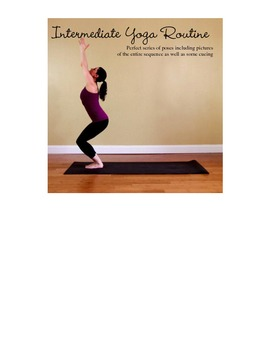 Intermediate Yoga routine with pictures of all poses