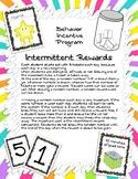 Intermittent Reinforcement Ticket Behavior System