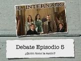 Freebie- Internado Episode Five- Debate and mini lesson on Rebellion