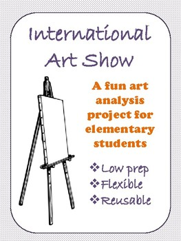 International Art Show - Art Analysis for Elementary Students