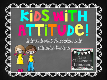 International Baccalaureate Attitudes Posters (Kids With Attitude!)